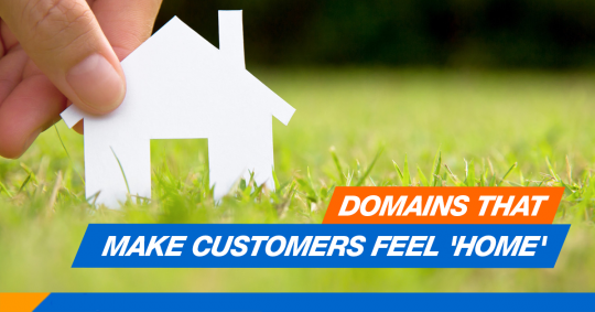 "domains make customers feel ""home"""
